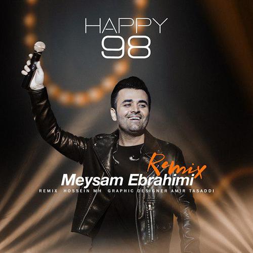 ریمیکس میثم ابراهیمی Happy 98