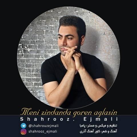 شهروز اجمالی منی زنداندا گورن آغلاسین